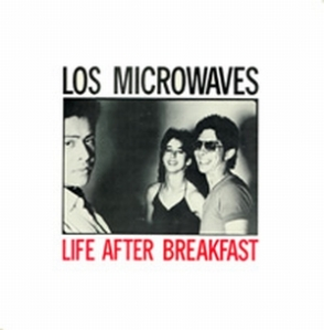 Los Microwaves: Life After Breakfast