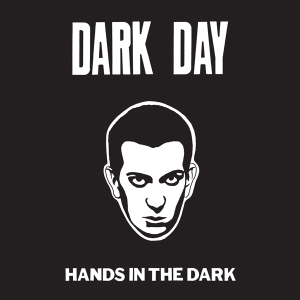 Dark Day: Hands In The Dark 12""