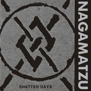 Nagamatzu: Shatter Days