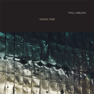 Phill Niblock: Touch Five