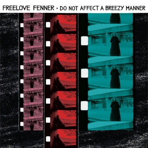 Freelove Fenner: Do Not Affect A Breezy Manner
