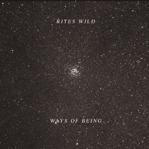 Rites Wild: Ways Of Being LP