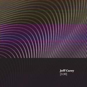 Jeff Carey: [3:30]