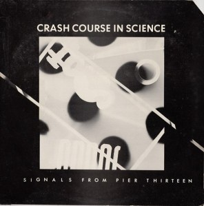 "Crash Course In Science: Signals From Pier Thirteen 12"" EP"