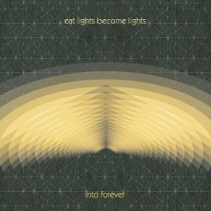 Eat Lights Become Lights: Into Forever