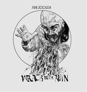 Magicicada: Wrack With Ruin