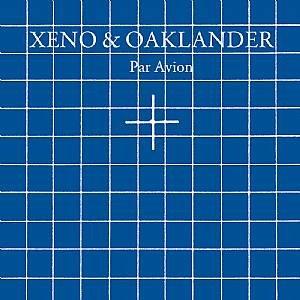Xeno & Oaklander: Par Avion