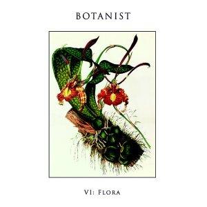 Botanist: VI: Flora