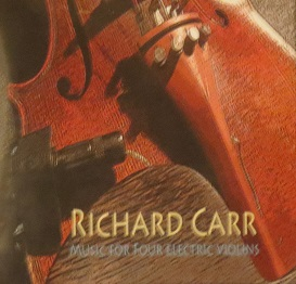 Richard Carr: Music For Four Electric Violins