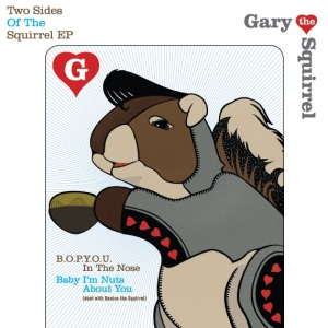 Gary The Squirrel: Two Side Of The Squirrel EP 7""