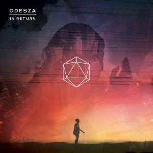 ODESZA: In Return
