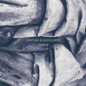 Synthek & Audiolouis: Unwise 2LP