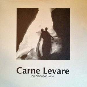 The American Jobs: Carne Levare LP