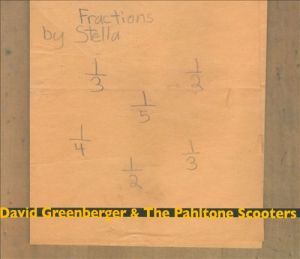 David Greenberger & The Pahltone Scooters: Fractions By Stella