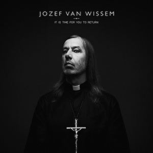 Jozef Van Wissem: It is Time for You to Return LP