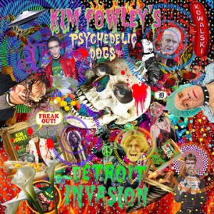 Kim Fowley's Psychedelic Dogs: Detroit Invasion LP