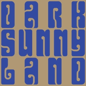 Dark Sunny Land: s/t LP