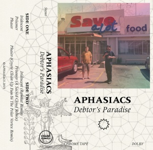 Aphasiacs: Debtor's Paradise tape