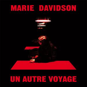 Marie Davidson: Un Autre Voyage