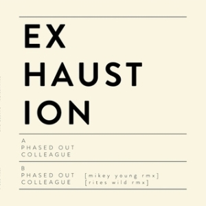 "Exhaustion: Phased Out 12"" EP"