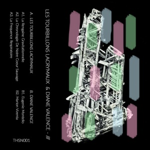 Les Tourbillons Lacrymaux/Diane Valence: /// split tape