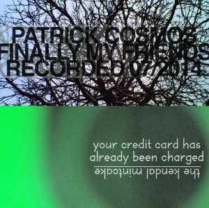 The Kendal Mintcake/Patrick Cosmos: split tape