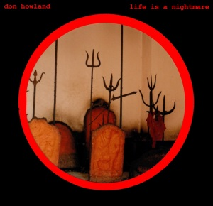 Don Howland: Life is a Nightmare LP