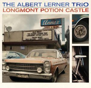The Albert Lerner Trio/Longmont Potion Castle: split 2LP