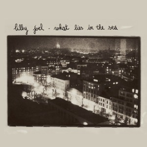 Lilly Joel: What Lies in the Sea