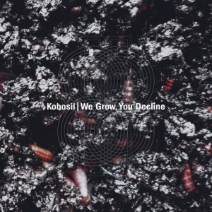 Kobosil: We Grow, You Decline