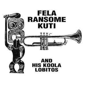 Fela Ransome Kuti and His Koola Lobitos: Highlife-Jazz and Afro Soul (1963-1969)