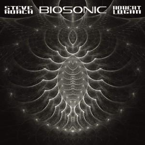 Steve Roach/Robert Logan: Biosonic