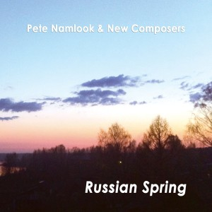 Pete Namlook & New Composers: Russian Spring