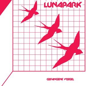 Lunapark: Gefangene Vögel LP