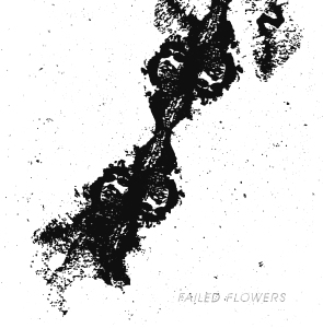 Failed Flowers: self-titled 1-sided LP