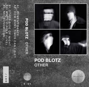 Pod Blotz: Other tape