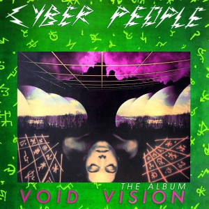 Cyber People: Void Vision - The Album