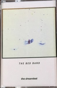 The Bed Band: The Dreamiest tape