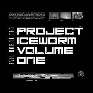 Evil Robot Ted: Project Iceworm Volume One