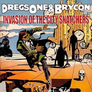 Dregs One & Brycon: Invasion of the City Snatchers (Gurp City, 2016/Megakut Records, 2017)